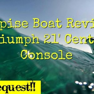 Suprise Boat Review : Triumph 21' Center Console